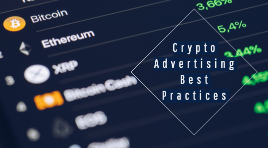 Crypto Advertising: 5 Best Practices and Why They Work