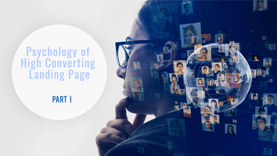 Use Psychology to Create a High Converting Landing Page – Part 1