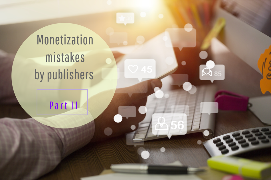 Top 10 Common Monetization Mistakes Made By Webmasters – Part 2